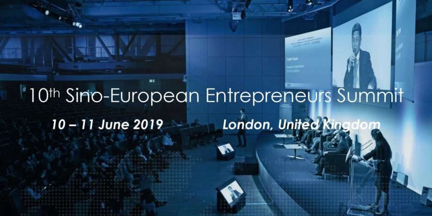 JUNE 10–11,  2019: 10th Sino-European Entrepreneurs Summit, London